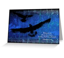 Matthew 5-4 For They Shall Be Comforted Greeting Card