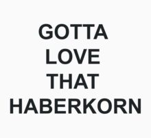 Gotta Love That Haberkorn (dark text) by adubs132