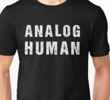 Analog Human (white) Unisex T-Shirt