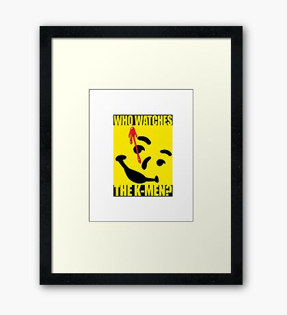 Who watches the K-Men? 2.0 Framed Print