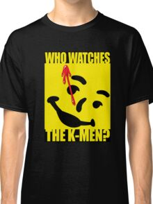 Who watches the K-Men? 2.0 Classic T-Shirt