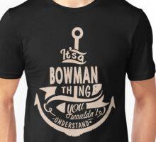 It's a BOWMAN shirt Unisex T-Shirt