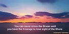 Courage to lose sight of the Shore. by David Alexander Elder