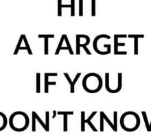 TONY ROBBINS QUOTE: YOU  CAN'T  HIT  A TARGET  IF YOU DON'T KNOW WHAT IT IS Sticker