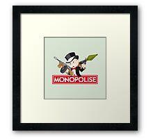 Monopolise Framed Print