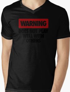 WARNING DOES NOT PLAY WELL WITH OTHERS V2 Mens V-Neck T-Shirt
