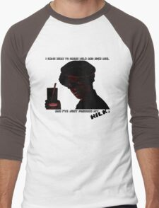 I Came Here To Drink Milk & Kick Ass Men's Baseball ¾ T-Shirt