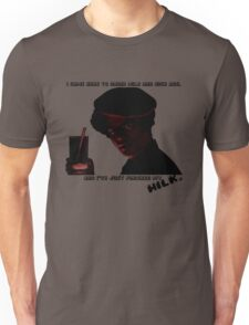 I Came Here To Drink Milk & Kick Ass Unisex T-Shirt