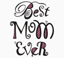 Best Mom Ever Nr. 02 - Text Art Kids Clothes