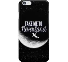 take me to neverland iPhone Case/Skin