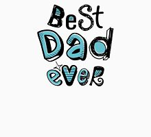 Best Dad Ever Nr. 01 - Text Art Unisex T-Shirt