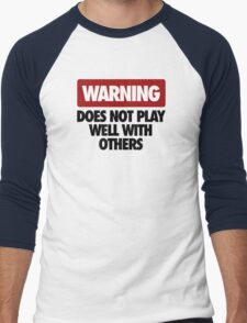 WARNING DOES NOT PLAY WELL WITH OTHERS V3 Men's Baseball ¾ T-Shirt