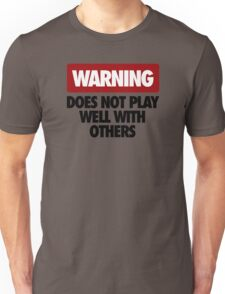 WARNING DOES NOT PLAY WELL WITH OTHERS V3 Unisex T-Shirt