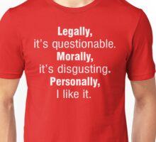 Legally It's Questionable... Unisex T-Shirt