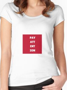 Pay Attention Women's Fitted Scoop T-Shirt