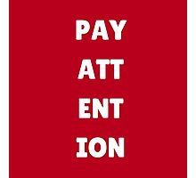 Pay Attention Photographic Print