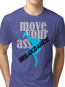 Breakdance Tri-blend T-Shirt