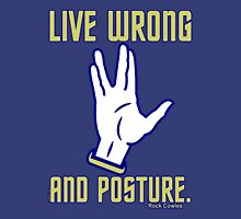 Trek - Live Wrong And Posture Unisex T-Shirt