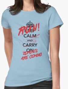 Keep Calm / Zombies Are Coming Womens Fitted T-Shirt