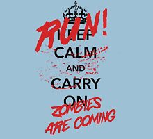 Keep Calm / Zombies Are Coming Unisex T-Shirt