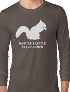 Nature's Little Speed Bumps Long Sleeve T-Shirt