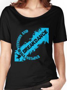 Breakdancer Women's Relaxed Fit T-Shirt