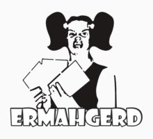Ermahgerd - funny meme omg by 1to7