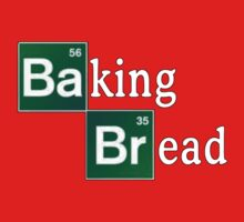 Baking Bread (Breaking Bad parody) - Classic Kids Clothes