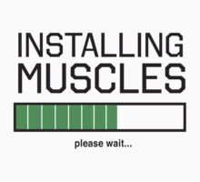 Installing Muscles Please Wait by workout