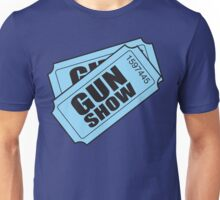 Two Tickets to the Gun Show Unisex T-Shirt