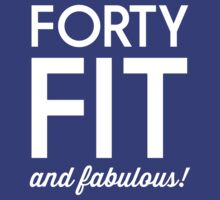 40 - Fit and Fabulous by mania