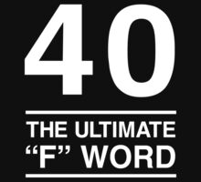 40 - The Ultimate F Word by mania