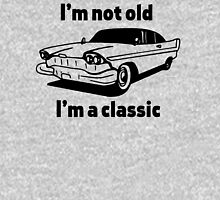 I'm Not Old, I'm a Classic T-Shirt