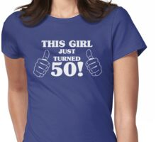 This Girl Just Turned 50 Womens Fitted T-Shirt