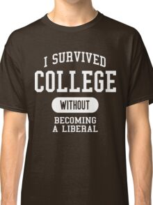 Conservative Humor - I Survived College Classic T-Shirt