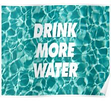 DRINK MORE WATER ( ILoveMakonnen )  Poster