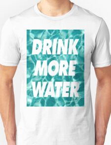 DRINK MORE WATER ( ILoveMakonnen )  T-Shirt