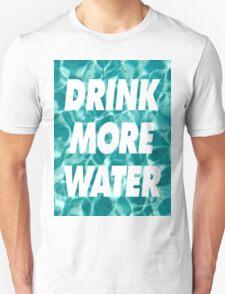 DRINK MORE WATER ( ILoveMakonnen )  Unisex T-Shirt