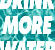 DRINK MORE WATER ( ILoveMakonnen )  Sticker