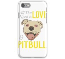 All you need is ove and a .. PITBULL ! iPhone Case/Skin