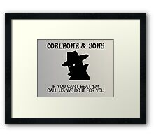 Corleone & Sons - If you can't beat them Framed Print
