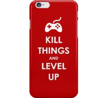 Kill Things and Level Up iPhone Case/Skin