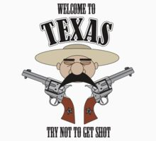 Welcome to Texas - Try Not to Get Shot by lugnutt