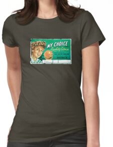 My Choice, Give Margie One Daily Womens Fitted T-Shirt