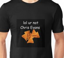 """lol ur not chris evans"" Unisex T-Shirt"