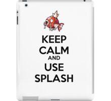 Keep Calm and Use Splash iPad Case/Skin