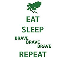 Eat Sleep Brave Brave Brave Repeat (green) Photographic Print