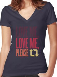Love Me, Love Me, Please Retweet Women's Fitted V-Neck T-Shirt