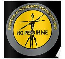Badminton - My Performance Enhancement Drug Poster
