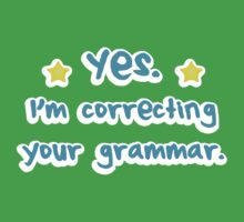 YES! I'm correcting your GRAMMAR Kids Clothes